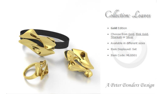 The fourth collection is called Leaves... available in Gold, Pink Gold, Titanium and Silver.